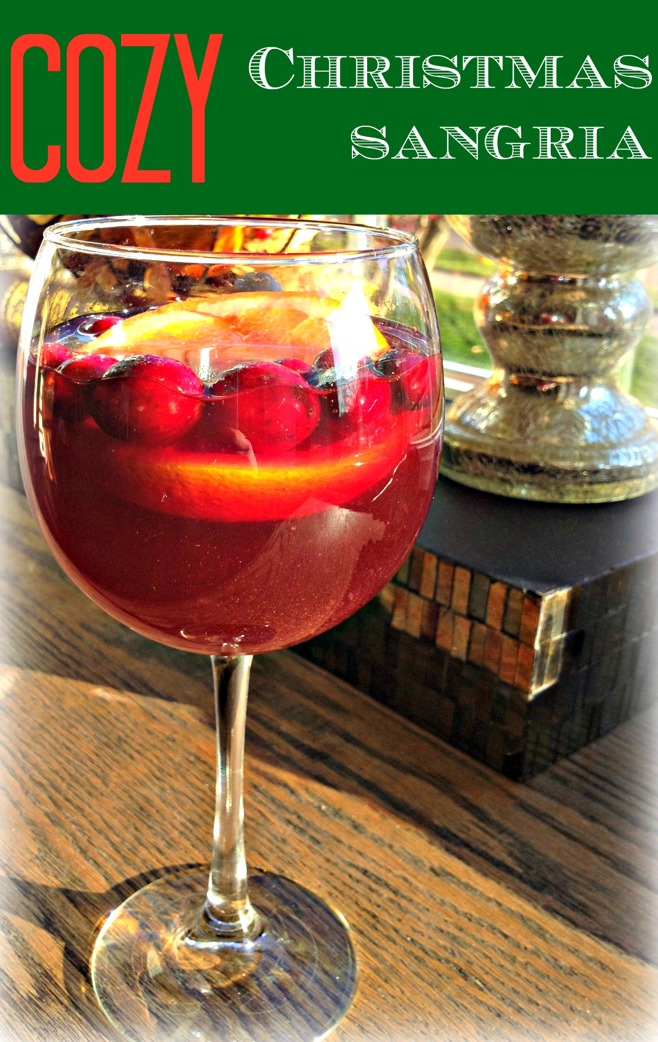 Cozy Christmas Sangria - Finding Silver Linings